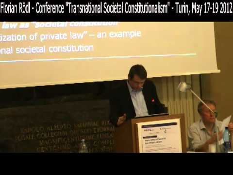 "14 - Florian Rödl - Conference ""Transnational Societal Constitutionalism"" - Turin, May 17-19 2012"