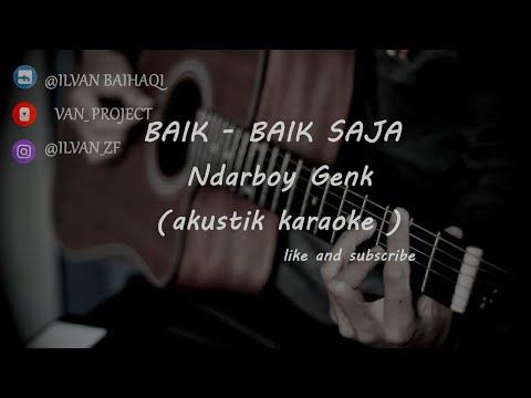 baik-baik-saja---ndarboy-genk-(-akustik-karaoke-)-female-key