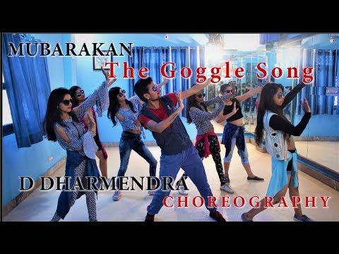 Mubarakan || The Goggle Song ||  Choreography by || D Dharmendra || Anil K Arjun K Ileana D Athiya S