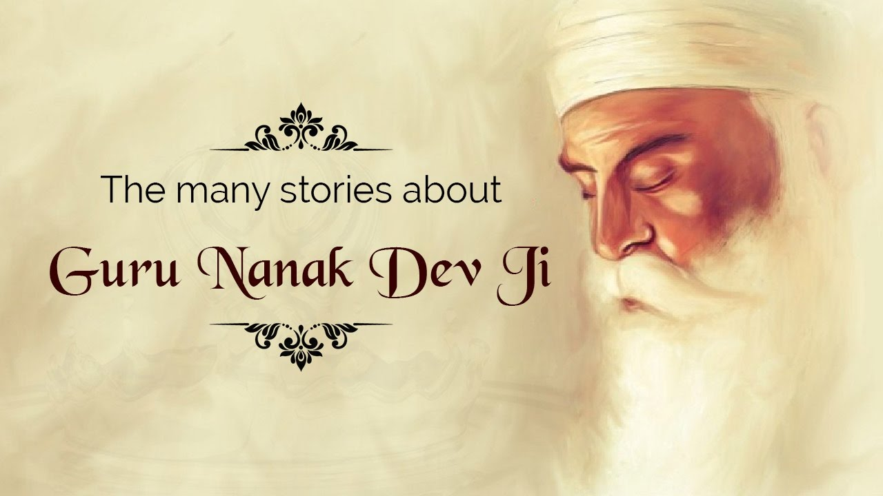 The many stories about Guru Nanak Dev Ji