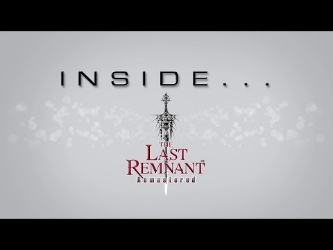 Inside THE LAST REMNANT Remastered (Closed Captions)