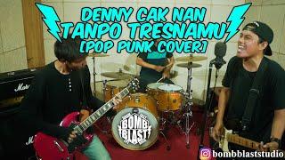 Download Lagu Denny Cak Nan - Tanpo Tresnamu [Pop Punk Cover] mp3