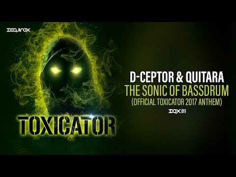 [DQX011] D-Ceptor & Quitara - The Sonic Of Bassdrum (Official Toxicator 2017 Anthem)