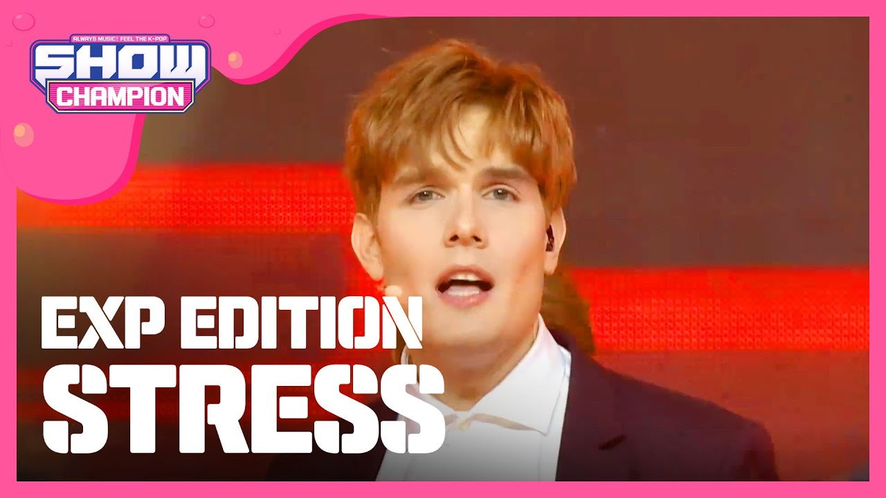 Download [Show Champion] 이엑스피 에디션 - STRESS (EXP EDITION - STRESS) l EP.255