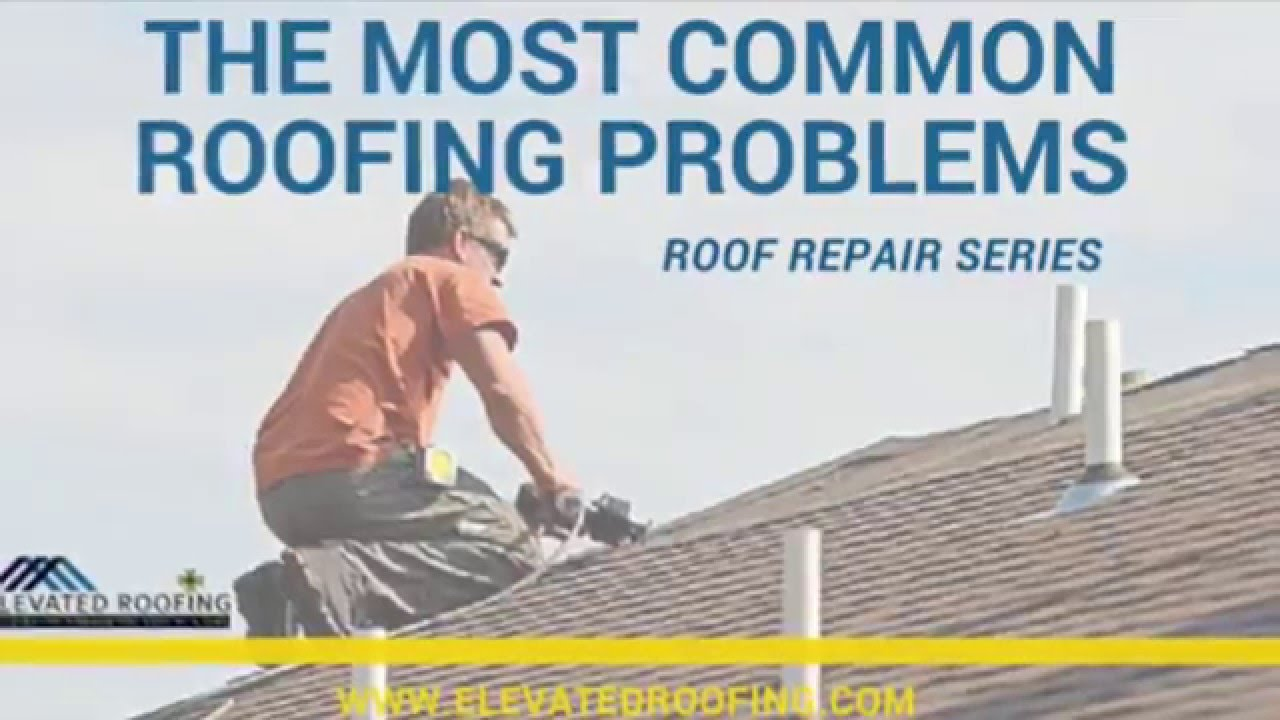 The Most Common Roofing Problems  Elevated Roofing Frisco, TX   YouTube