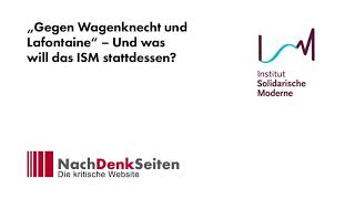 """""""Gegen Wagenknecht und Lafontaine"""" – Und was will das ISM stattdessen?   NachDenkSeiten-Podcast"""
