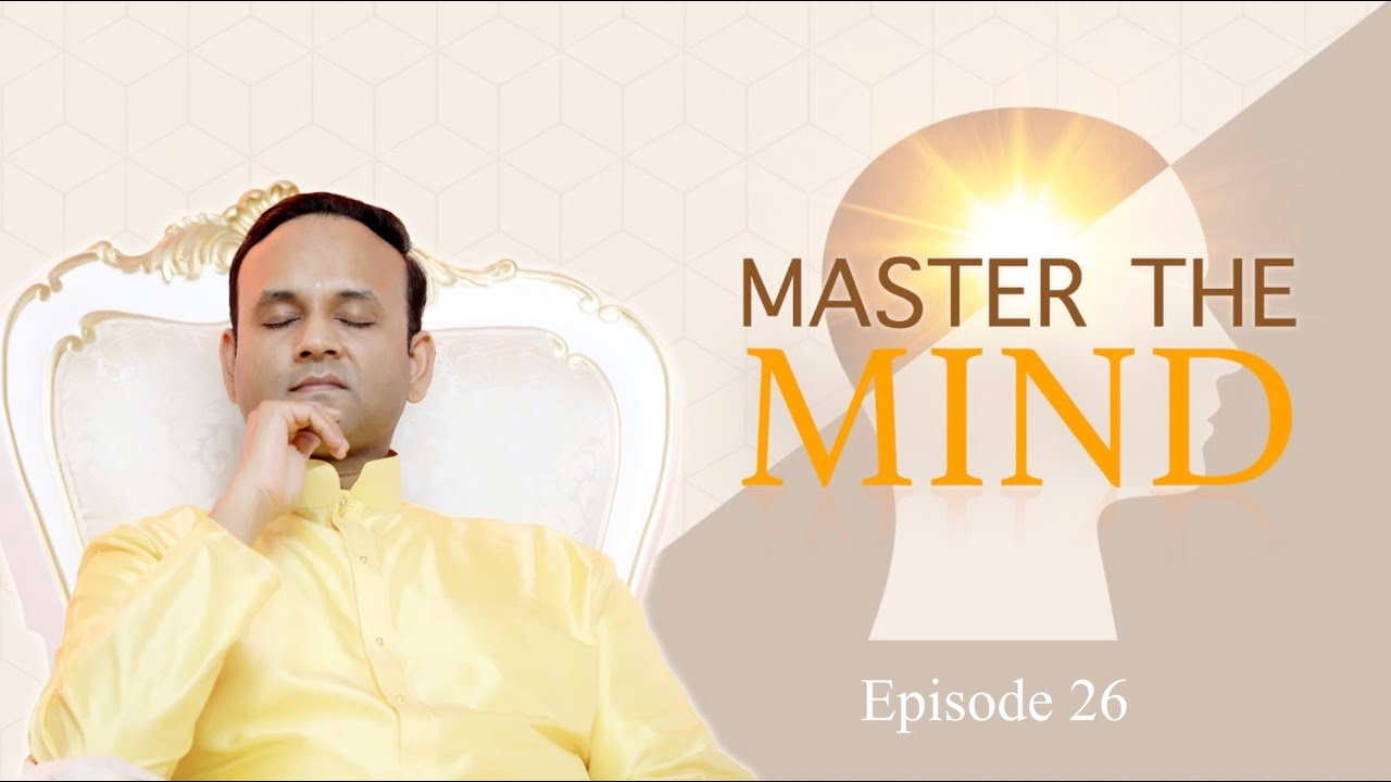Master the Mind - Episode 26 - Experience the Oneness