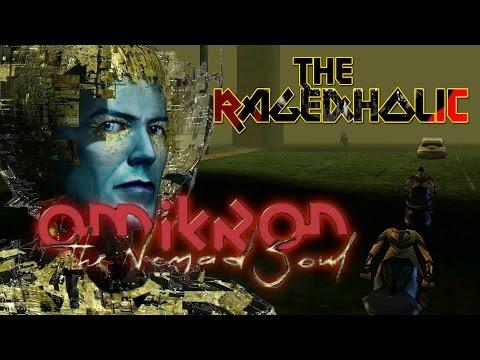 OMIKRON: The Nomad Soul - The Rageaholic