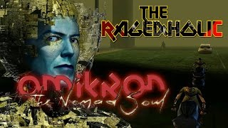 OMIKRON: The Nomad Soul - The Rageaholic