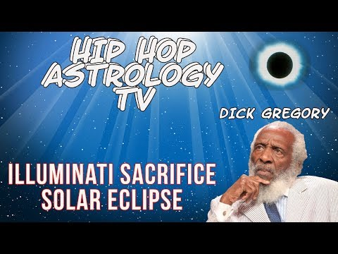 Did the Illuminati Kill Dick Gregory-Solar Eclipse Ritual- or God