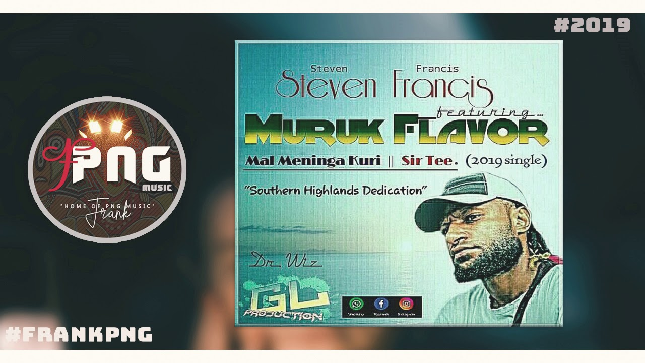 Muruk Flavor - Steven Francis (Feat. Mal Meninga Kuri x Sir Tee) 2019