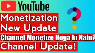 YouTube New Monetization update! | Channel Monetize Hoga ya Nahi? | All doubt cleared