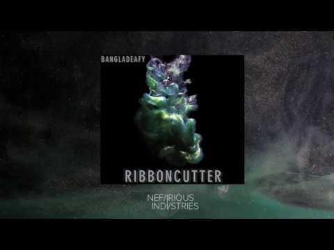 BANGLADEAFY - Ribboncutter - Fall 2018 teaser