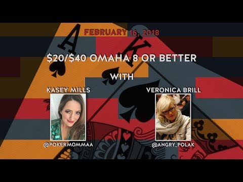 $20/$40 Omaha 8 or Better with Kasey Mills and Veronica Brill