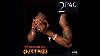 2Pac - All Eyez On Me OG (Euthanasia) (Unreleased Outtakes) (Best Quality)