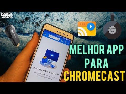 MELHOR APLICATIVO PARA CHROMECAST 1 e 2 - WEB VIDEO CASTER