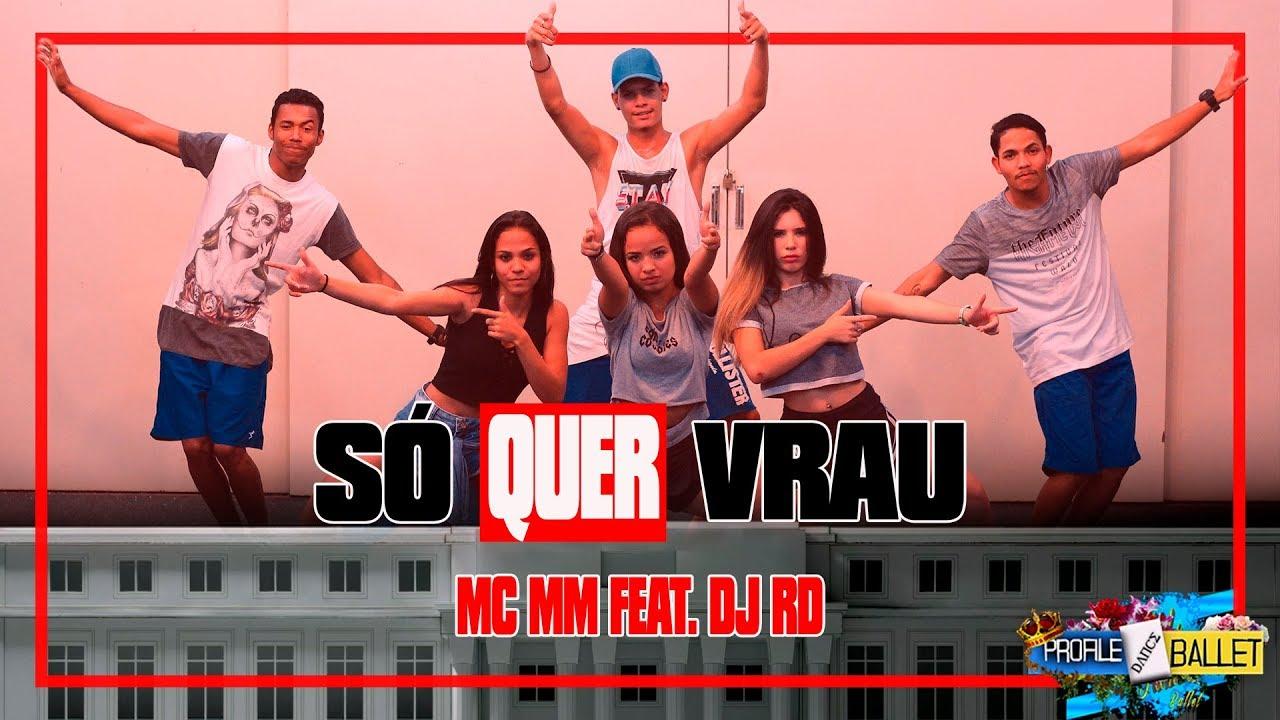 MC MM feat DJ RD - Só Quer Vrau   Coreografia Profile Dance Ballet ... 560d5b1773c5