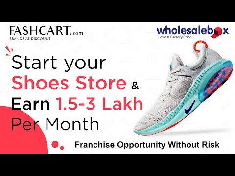 OWN A FOOTWEAR STORE & EARN Rs 1.5 - 3 Lacs PER MONTH (FASHCART FRANCHISE OPPORTUNITY)