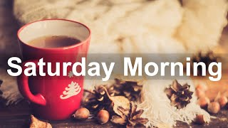 Saturday Morning Jazz - Positive Morning Jazz and Bossa Nova Music for Weekend