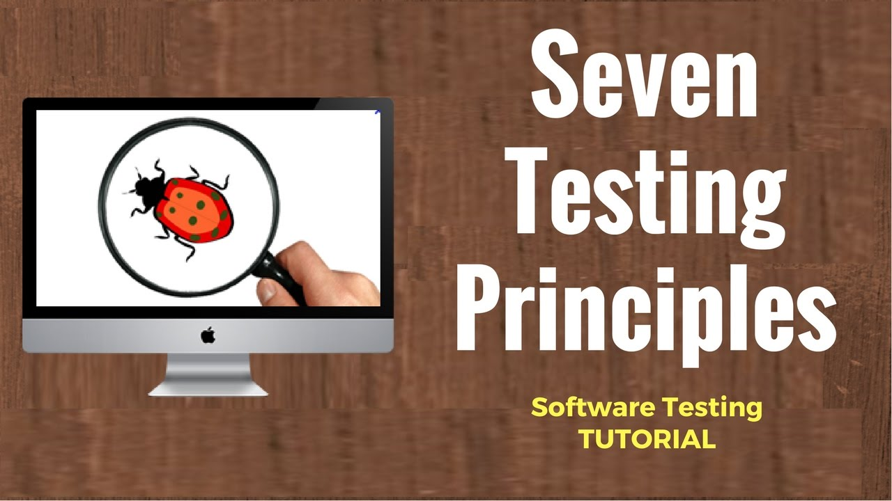 7 Principles Of Software Testing Learn With Examples