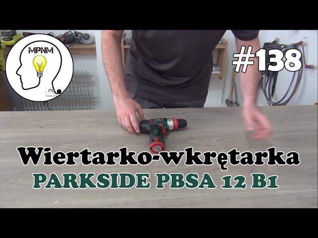 #138 - Akumulatorowa wiertarkowkr?tarka Parkside PBSA 12 B1