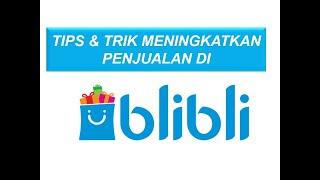 Cara Meningkatkan Penjualan di Blibli, Cara Meningkatkan Skor produk Blibli screenshot 4