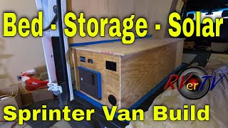 Bed - Storage - Solar Box Complete - Sprinter Van Build