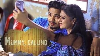 Short Film 2015   Mummy Calling   Malayalam Full Movie 2015