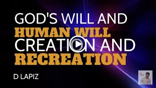 Ed Lapiz - God's Will and Human Will CREATION and RECREATION 🆕👉Latest Sermon New Video 👉 Channel