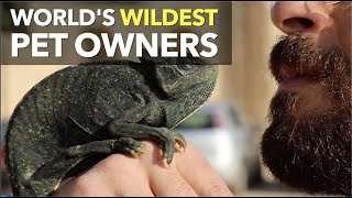 World's Wildest Pet Owners