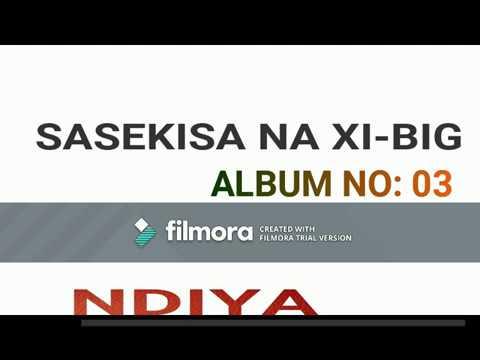 Sasekisa n Xi-big - Album no:03 [NDIYA]