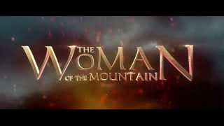 The Woman of the Mountain (Official Teaser) - 2015