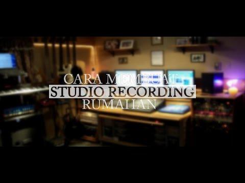 Cara Membuat Studio Recording Rumahan