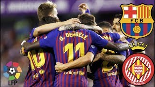 Barcelona vs Girona, La Liga - MATCH PREVIEW