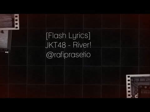 [Flash Lyrics] JKT48 - River