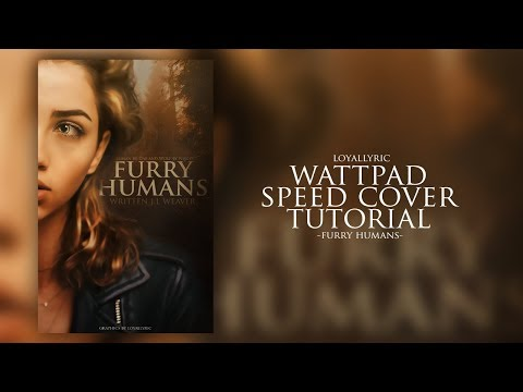 FURRY HUMANS - WATTPAD SPEED COVER TUTORIAL