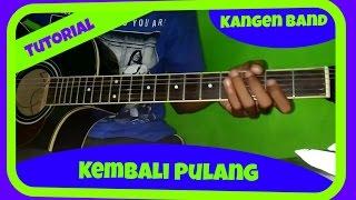 Download Video Belajar Melodi Gitar Kangen Band Kembali Pulang MP3 3GP MP4