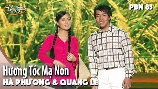 PBN 83   Quang Lê & Hà Phương - Hương Tóc Mạ Non