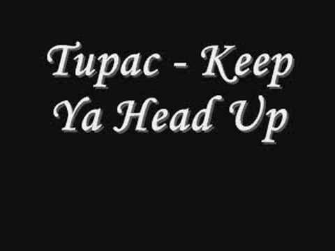 Tupac - Keep Ya Head Up *Lyrics