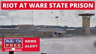 Riot at <b>Ware State Prison</b> - LIVE BREAKING NEWS COVERAGE ...
