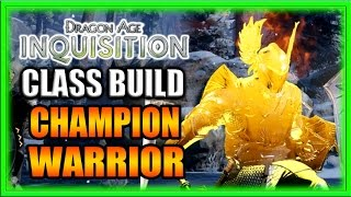 Dragon Age Inquisition - Class Build - Ultimate Tank Champion Warrior Guide!