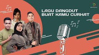 Gambar cover LIVE STREAMING Lagu Dangdut Buat Kamu Curhat