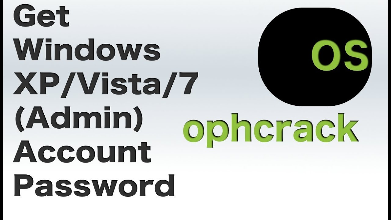 Ophcrack Windows XP/Vista/7 Accounts Passwords