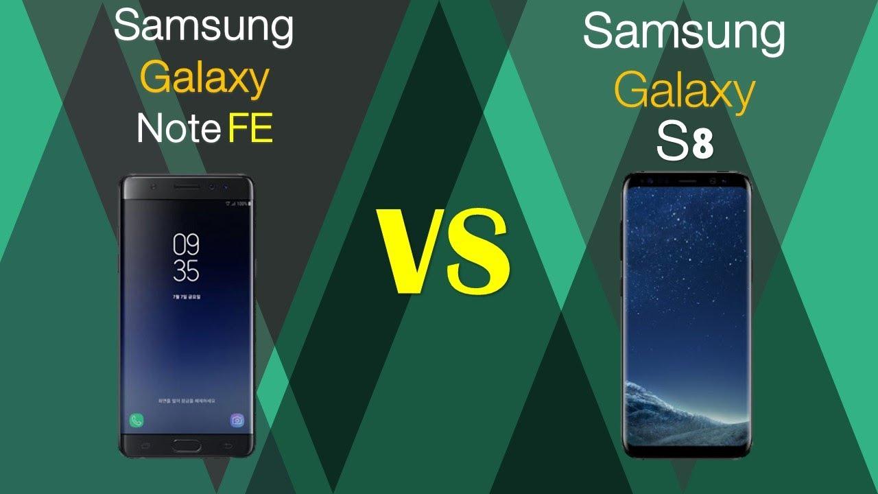 Samsung Galaxy Note Fe Vs Samsung Galaxy S8 Youtube