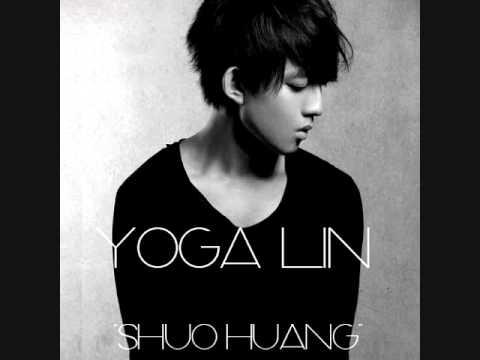 Yoga Lin 林宥嘉  Shuo Huang