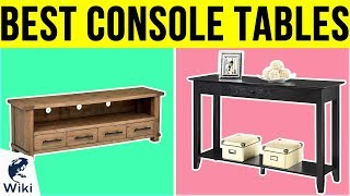 10 Best Console Tables 2019