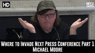 Where to Invade Next Press Conference Part 1 - Michael Moore