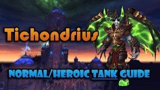 Tichondrius  Nighthold NormalHeroic Tanking Guide