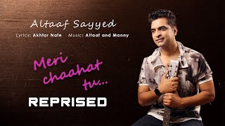 Meri Chaahat Tu (Reprise Version) | Acoustic | Altaaf Sayyed | Akhtar Nafe