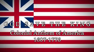"""God Save The King"" - Colonial Anthem of America"